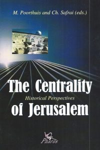 The Centrality of Jersusalem, Historical Perspectives-M. Poorthuis and Ch. Safrai-9039001510-9789039001516