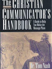 The Christian Communicator's Handbook-Dr. Tom Nash-1564763846-9781564763846