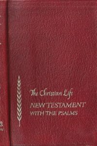 The Christian life-New Testament of our Lord and Saviour Jesus Christ with the Psalms, King James version-Porter Barrington-T. Nelson, 1969