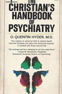 The Christian's handbook of psychiatry-O. Quentin Hyder. M.D._third printing 1976