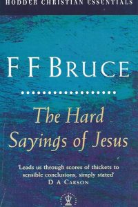 The Hard Sayings of Jesus-F.F. Bruce-0340709960-9780340709962
