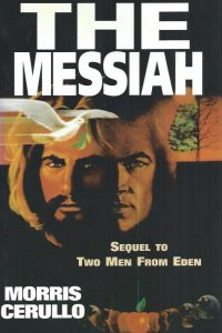 The Messiah-Sequel Two Men From Eden-Morris Cerullo