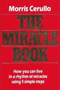 The Miracle Book-How You Can Live In A Rhythm Of Miracles Using 5 Simple Steps-Morris Cerullo