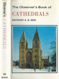 The Observer's Book of Cathedrals-Anthony S.B. New-0723215006