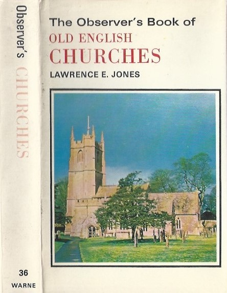 The Observer's Book of Old Englisch Churches-Lawrence E. Jones-0723200785-rep.1976