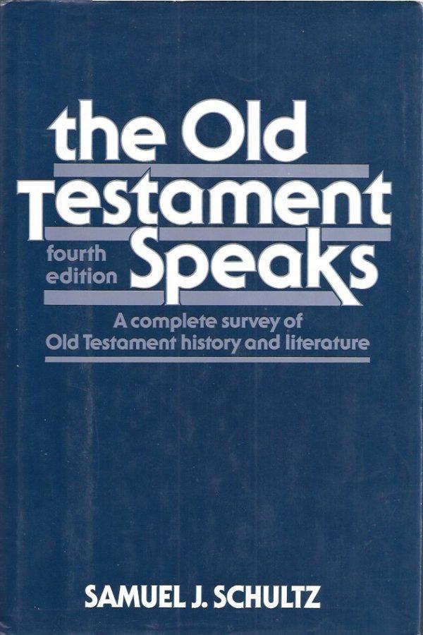 The Old Testament Speaks-Samuel J. Schultz-0062507672-9780062507679-4th Edition