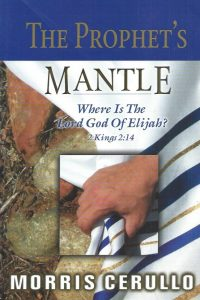 The Prophet's Mantle, Where is the Lord God of Elijah, 2 Kings 2,14-Morris Cerullo