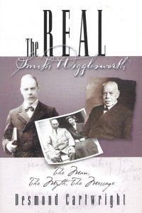 The Real Smith Wigglesworth-The Man, the Myth, the Message-1852402806