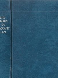 The Secret Of Radiant Life-W.E. Sangster-4th 1961