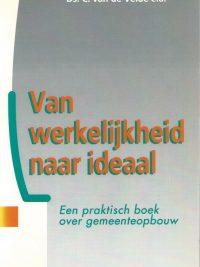 Van werkelijkheid naar ideaal-een praktisch boek over gemeenteopbouw-C. van de Velde-9029711310