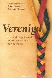 Verenigd-op de drempel van de Protestantse Kerk in Nederland-Bas Plaisier & Lieuwe Giethoorn-9023915275