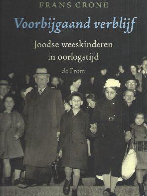 Voorbijgaand verblijf-Joodse weeskinderen in oorlogstijd-Frans Crone-9068011162-9789068011166