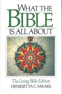 What the Bible Is All About-Henrietta C. Mears-0842379029-9780842379021