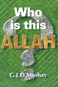 Who is this Allah-G.J.O. Moshay-095183861X
