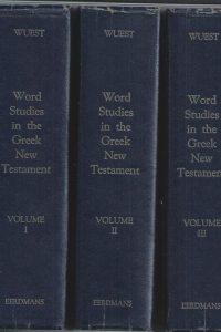 Word Studies in the Greek New Testament (3 Volumes)-Kenneth S. Wuest-0802822800
