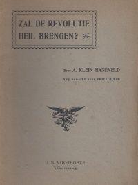 Zal de revolutie heil brengen-door A. Klein Haneveld-Vrij bewerkt naar Fritz Binde