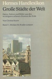 Abidjan bis Kuala Lumpur-Grosse Stadte der Welt, Band 1-Christa Sturm-3612100327