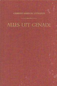 Alles uit genade-C.H. Spurgeon-5e druk