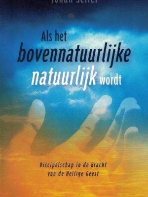 Als het bovennatuurlijke natuurlijk wordt-Johan Selier-9789077476093