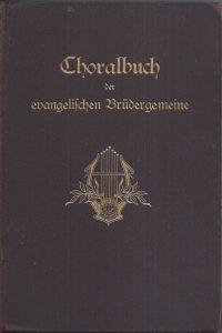 Choralbuch der Evangelischen Brudergemeine, ausgegeben im Erinnerungsjahr 1927
