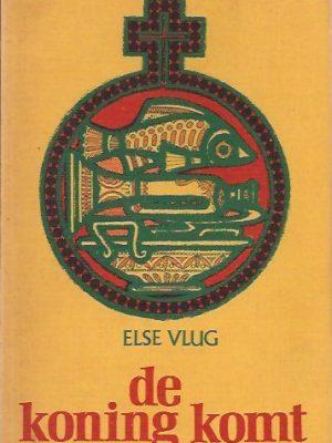 De koning komt-Else Vlug-9060672313-9789060672310