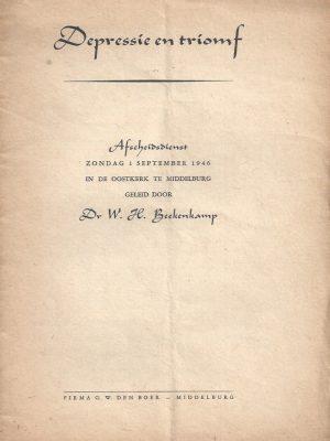 Depressie en triomf-afscheidsdienst zondag 1 september Oostkerk te Middelburg-Dr. W.H. Beekenkamp
