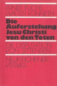 Die Auferstehung Jesu Christi von den Toten-Ernst Fuchs, Walter Kunneth-3788703814