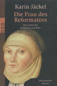 Die Frau des Reformators-das Leben der Katharina von Bora-Karin Jackel-9783499239465