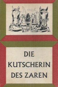 Die Kutscherin des Zaren, Erzahlung-Herbert Von Hoerner-J.H. Schoten-Meulenhoff, Sibende Auflage 1965
