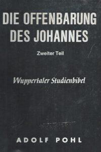 Die Offenbarung des Johannes, Teil 2. Kapitel 8 bis 22-Adolf Pohl-Evangelische Haupt-Bibelgesellschaft 1974