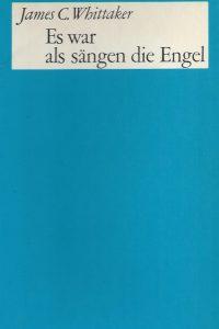 Es war als sangen die Engel-James C. Whittaker-Philipp Schepmann-233-247 tausend-(17 Aufl. 1966)