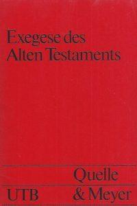 Exegese des Alten Testaments-Einführung in die Methodik-3494020248-Quelle & Meyer 1973