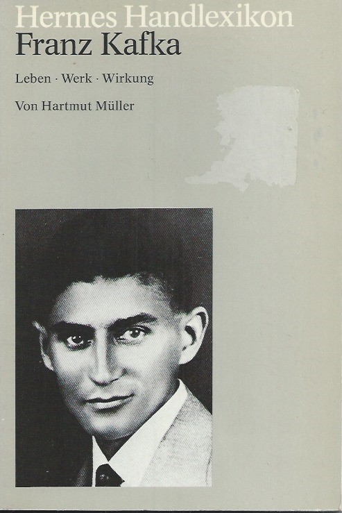 Franz Kafka, Leben, Werk, Wirkung-Hartmut Muller-3612100386