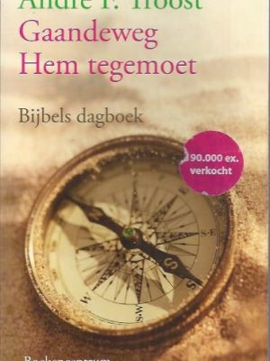 Gaandeweg Hem tegemoet-A.F. Troost-9789023915744-28e druk