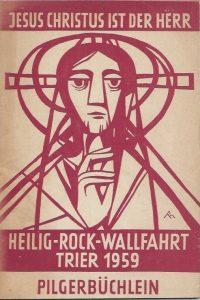 Heilig Rock Wallfahrt Trier 1959-Pilgerbuchlein-Jesus Christus ist der Herr