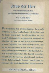 Jesus der Herr-Die Führungsvollmacht Jesu und die Gottesoffenbarung in Christus-Karl Heim-1935