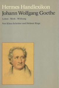 Johann Wolfgang Goethe, Leben, Werk, Wirkung-Klaus Schroter und Helmut Riege-361210022X