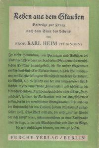 Leben aus dem Glauben-Beitrage zur Frage nach dem Sinn des Lebens-Mit einem Bildnis des Verfassers-Karl Heim-1932