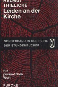 Leiden an der Kirche-Ein personliches Wort-Helmut Thielicke-Furche Verlag, 21. bis 35. Tausend 1965-Stundenbucher, 52