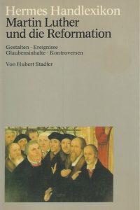 Martin Luther und die Reformation-Hubert Stadler-3612100149