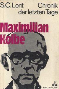 Maximilian Kolbe-Chronik der letzten Tage-S.C. Lorit-3557910970