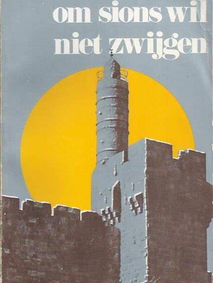 Om Sions wil niet zwijgen-Jan van Barneveld-2e druk