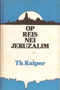 Op reis nei Jeruzalem-Th. Kuiper-9060663152-9789060663158