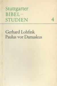 Paulus vor Damaskus-Stuttgarter Bibelstudien 4-Gerhard Lohfink-1966
