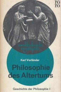 Philosophie des Altertums-Geschichte der Philosophie I-Karl Vorlander-Rowohlt, 34.-40 Tausend 1969