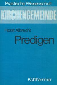 Predigen-Anregungen zur geistlichen Praxis-Horst Albrecht-3170085832