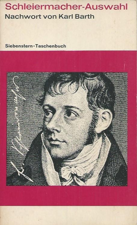 Schleiermacher Auswahl-mit einem Nachwort von Karl Barth-1968