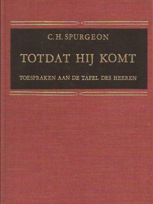 Totdat hij komt toespraken aan de tafel des Heeren-C.H. Spurgeon-9061351057-9789061351054
