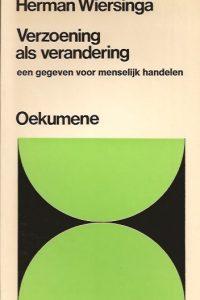 Verzoening als verandering een gegeven voor menselijk handelen-Herman Wiersinga-9024630630-9789024630639