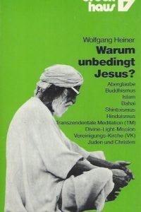 Warum unbedingt Jesus-Wolfgang Heiner-3417202493-9783417202496